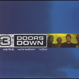 3 Doors Down - Here Without You [CDS] '2004