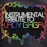 Lady Gaga - Instrumental Tribute To Lady Gaga '2010