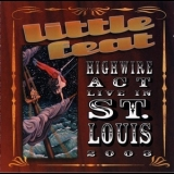 Little Feat - Highwire Act - Live In St. Louis 2003 '2003