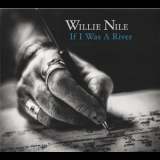 Willie Nile - If I Was A River '2015