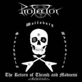 Protector - The Return Of Thrash And Madness '2011