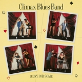 Climax Blues Band - Lucky For Some '1981