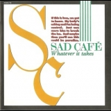 Sad Cafe - Whatever It Takes '1989