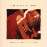 Christopher Cross - The Cafe Carlyle Sessions '2008