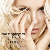Britney Spears - Hold It Against Me [CDS] '2011