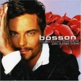 Bosson - Future's Gone Tomorrow - Life Is Here Today '2007