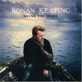 Ronan Keating - Bring You Home '2006