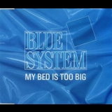 Blue System - My Bed Is Too Big [CDS] '1988