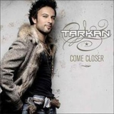 Tarkan - Come Closer '2006