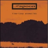 Rapoon - Time-loop Anomalies '2012