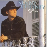 Kenny Chesney - I Will Stand '1997