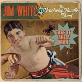 Jim White Vs. The Packway Handle Band - Take It Like A Man '2015