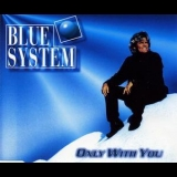 Blue System - Only With You [CDS] '1996