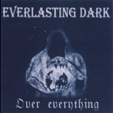 Everlasting Dark - Over Everything '1999