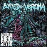 Buried In Verona - Saturday Night Sever '2010