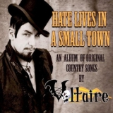 Voltaire - Hate Lives In A Small Town '2010