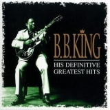 B.B. King - His Definitive Greatest Hits(CD1) '1999