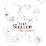 Nina Simone - Nina Simone For Lovers '2005