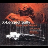 X-Legged Sally  - Eggs And Ashes '1994