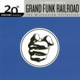 Grand Funk Railroad - The Millennium Collection: 20th Century Masters '2014