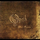 Opeth - Ghost Reveries (2006 Limited Edition) '2005