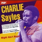 Charlie Sayles - Night Ain't Right '1991