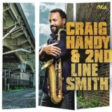 Craig Handy - Craig Handy & 2nd Line Smith '2013