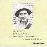 Lee Konitz & Red Mitchell - I Concentrate On You - A Tribute To Cole Porter '1987