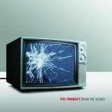 Product, The - Break The Silence '2009