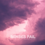 Senses Fail - Pull The Thorns From Your Heart '2015-06-30