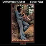 Grover Washington, Jr. - A Secret Place '1976
