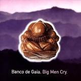 Banco De Gaia - Big Men Cry '1997