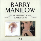 Barry Manilow - If I Should Love Again / Summer Of '78 '2006