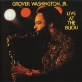 Grover Washington, Jr. - Live At The Bijou '1977
