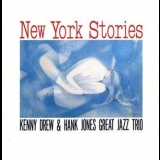 Kenny Drew & Hank Jones Great Jazz Trio - New York Stories '1989