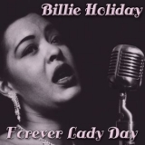 Billie Holiday - Forever Lady Day '2010