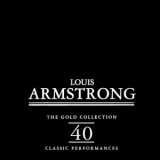 Louis Armstrong - The Gold Collection - 40 Classic Performances '1997