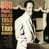 Bud Powell - Birdland 1953 The Complete Trio Recordings '1953