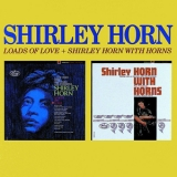 Shirley Horn - Loads Of Love + Shirley Horn With Horns '1963
