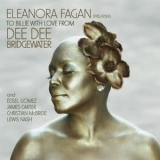 Dee Dee Bridgewater - Eleanora Fagan (1915-1959) To Billie With Love '2010
