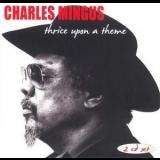 Charles Mingus - Thrice Upon A Theme '1995