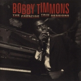 Bobby Timmons - Prestige Trio Sessions '1964