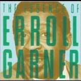 Erroll Garner - The Essence Of Erroll Garner '1994