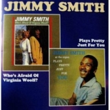 Jimmy Smith - Who's Afraid Of Virginia Woolf? + Plays Pretty Just For You '1964