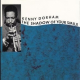 Kenny Dorham - The Shadow Of Your Smile '1966