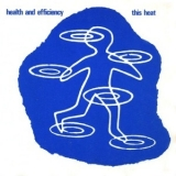 This Heat - Health And Efficiency '1980
