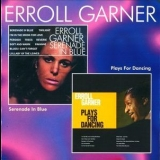 Erroll Garner - Serenade In Blue/Plays For Dancing '1965