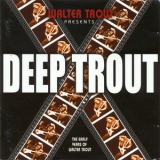 Walter Trout - Deep Trout  '2005