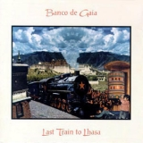 Banco De Gaia - Last Train To Lhasa (cd 1) '1995