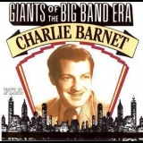 Charlie Barnet - Giants Of The Big Band Era '1990